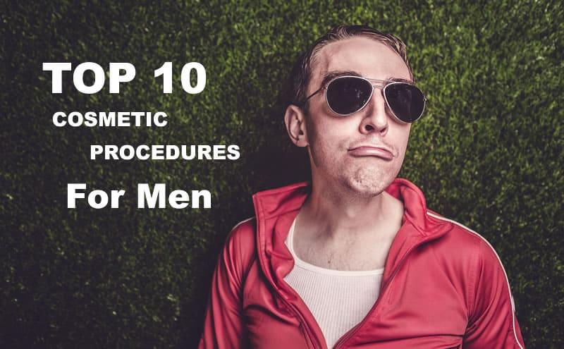 Top 10 Cosmetic Surgery Procedures For Men